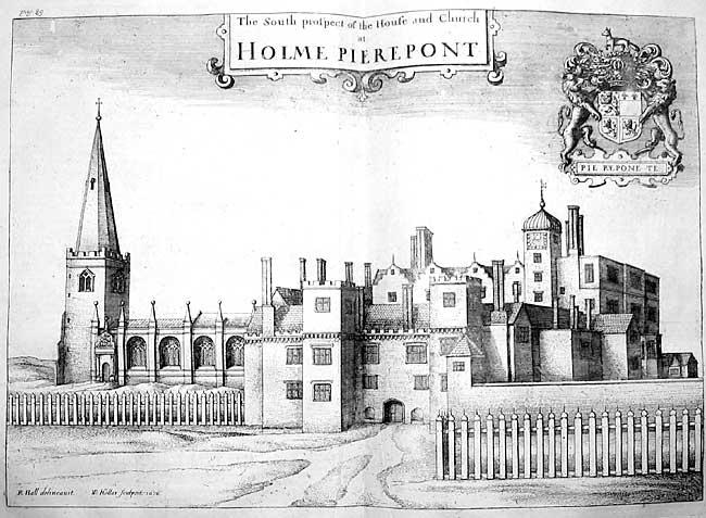Holme Pierrepont Hall and church in 1676 (from Thoroton's Antiquities of Nottinghamshire). The north range (at the back) was rebuilt by Robert Pierrepont in 1628 and demolished in the 1730s.