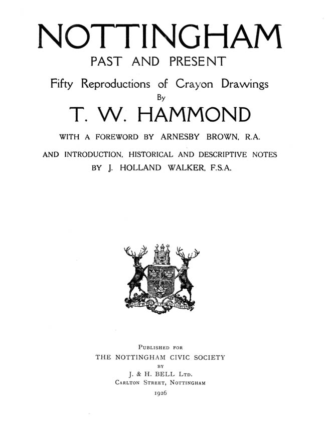 Title page of Nottingham Past and Present : Fifty Reproductions of Crayon Drawings by T. W. Hammond