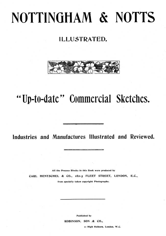 "Title page of 'Nottingham & Notts Illustrated : ""Up-to-Date"" Commercial Sketches : Industries and Manufactures Illustrated and Reviewed', Robinson, Son & Co. 1898"