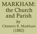 Markham: the Church and the Parish by Clements R. Markham (1882)